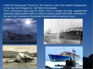 "(1963) the fishing boat ""Snow boy"" (53 crew)on a calm, fine weather disappear"