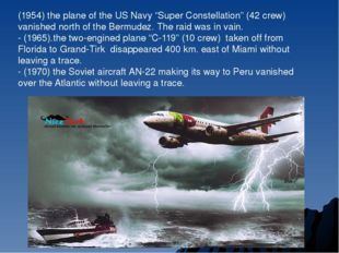 "(1954) the plane of the US Navy ""Super Constellation"" (42 crew) vanished nort"