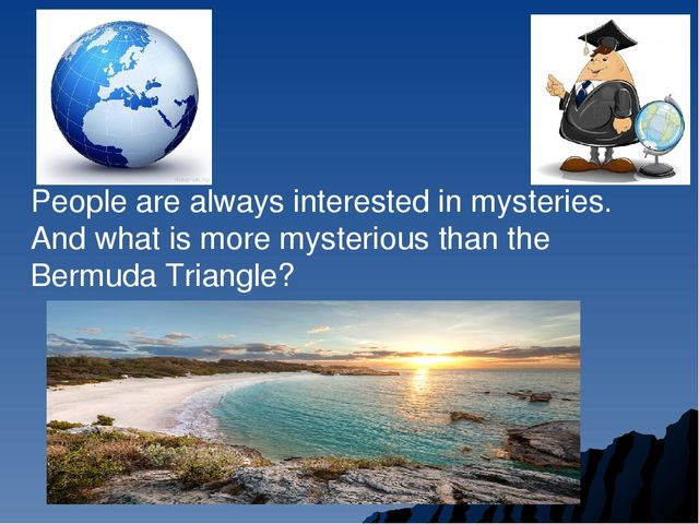 People are always interested in mysteries. And what is more mysterious than t...