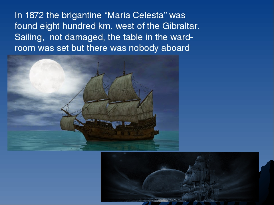 "In 1872 the brigantine ""Maria Celesta"" was found eight hundred km. west of th..."
