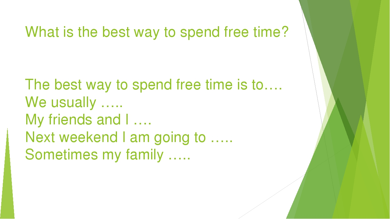 What is the best way to spend free time? The best way to spend free time is t...