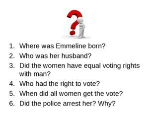 Where was Emmeline born? Who was her husband? Did the women have equal voting