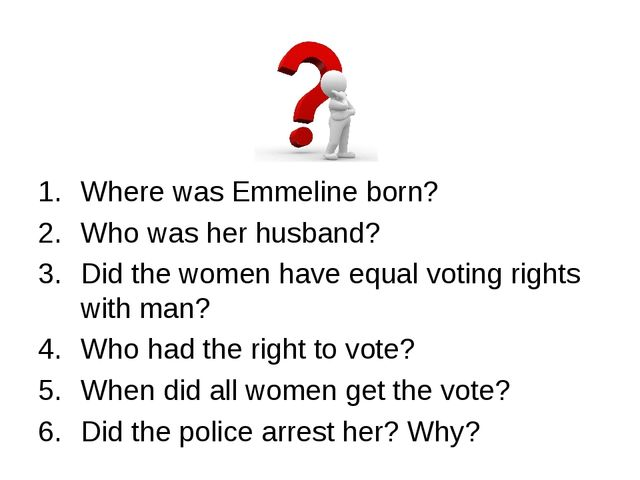 Where was Emmeline born? Who was her husband? Did the women have equal voting...