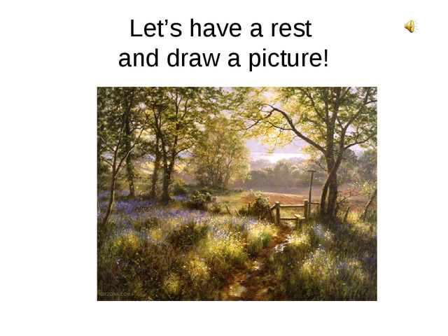 Let's have a rest and draw a picture!