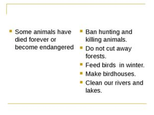 Some animals have died forever or become endangered Ban hunting and killing