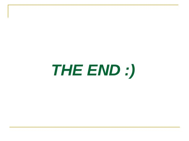 THE END :)