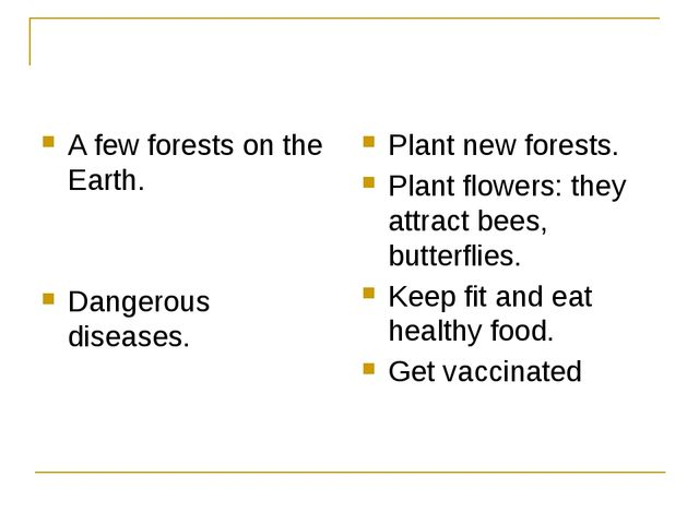 A few forests on the Earth. Dangerous diseases. Plant new forests. Plant flo...