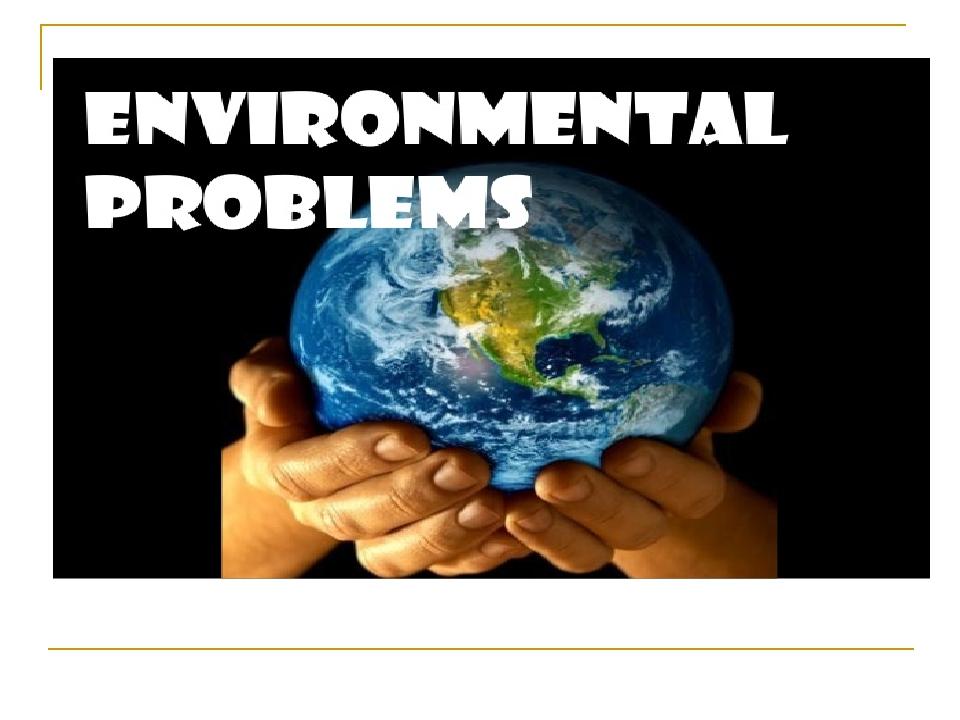 Environmental Problems Darenskikh Anastasia