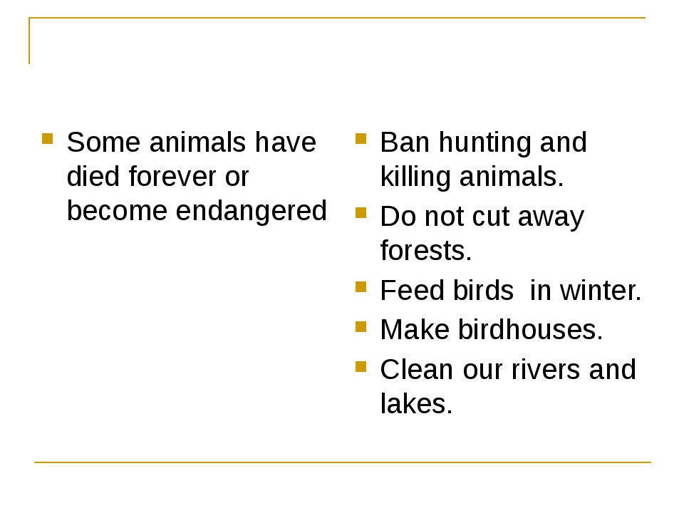 Some animals have died forever or become endangered Ban hunting and killing...