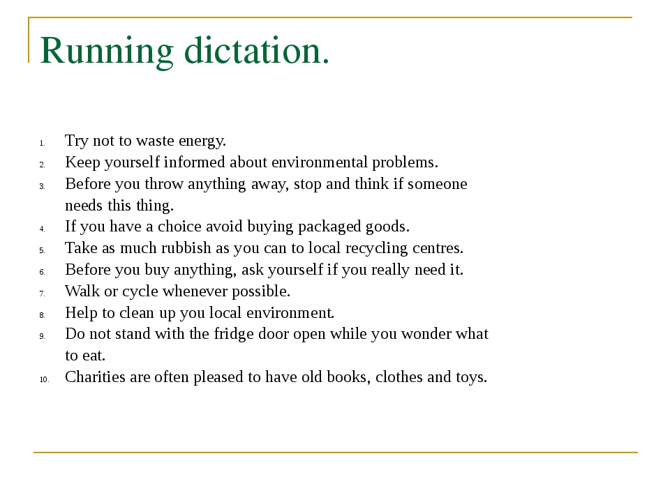 Running dictation. Try not to waste energy. Keep yourself informed about envi...