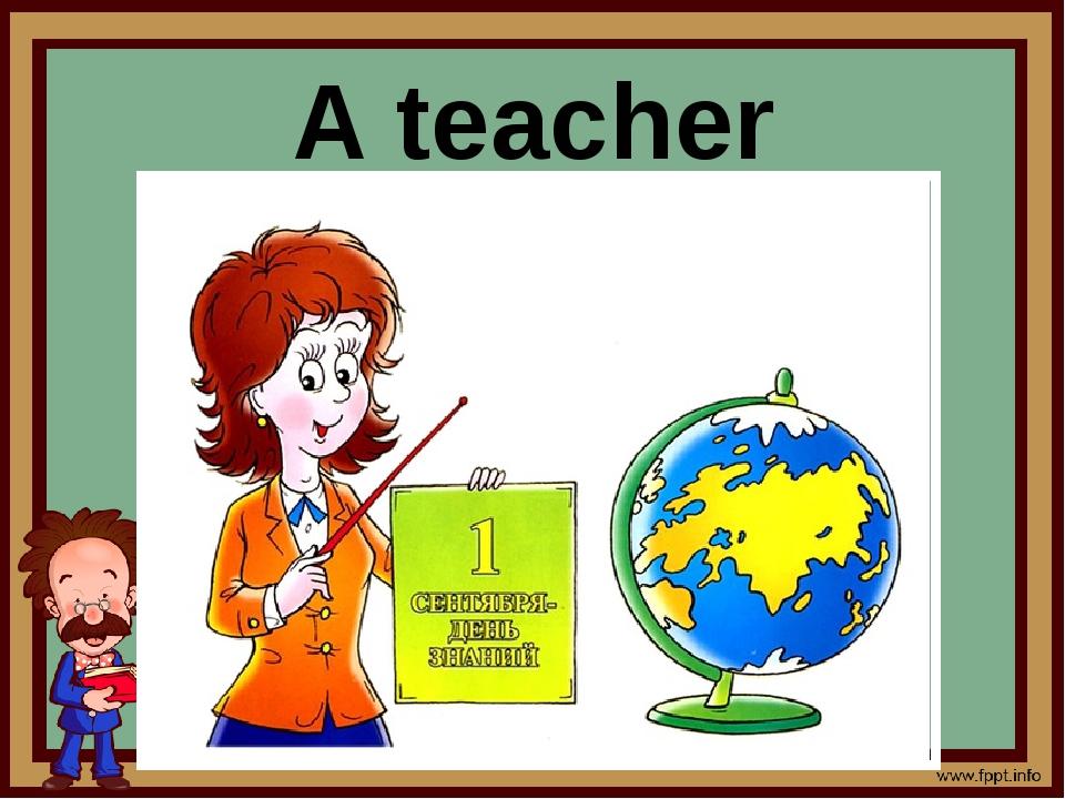 A teacher