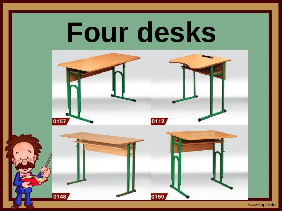 Four desks