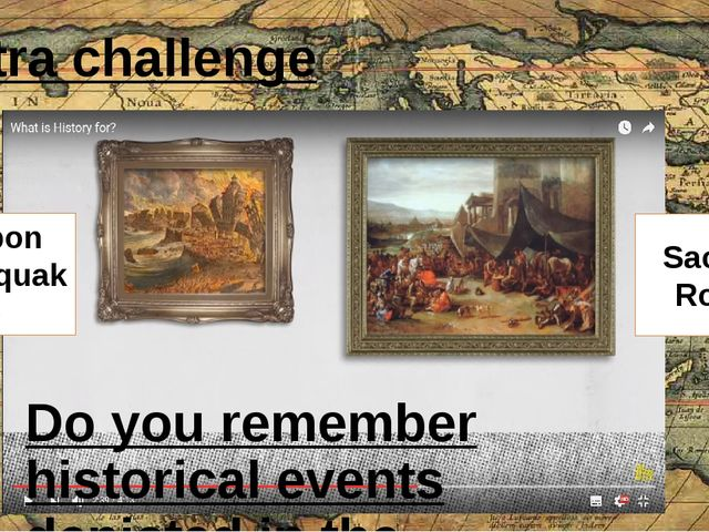 Extra challenge Do you remember historical events depicted in the pictures? L...