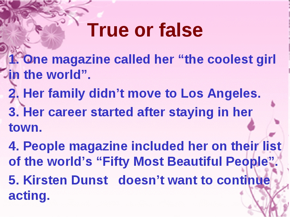 """True or false 1. One magazine called her """"the coolest girl in the world"""". 2...."""