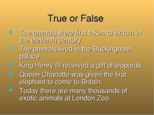 True or False The animals were first taken to Britain in the eleventh century