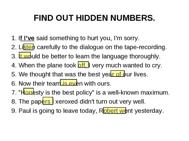 FIND OUT HIDDEN NUMBERS. 1. If I've said something to hurt you, I'm sorry. 2....