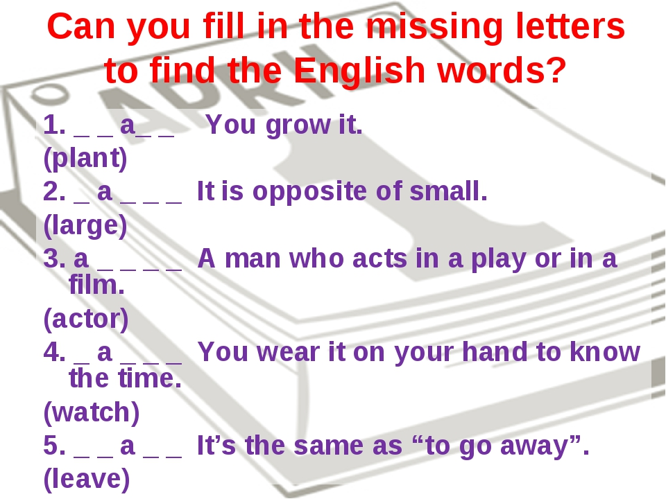 Can you fill in the missing letters to find the English words? 1. _ _ a_ _ Yo...