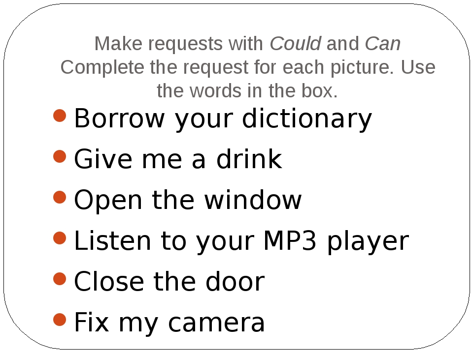 Make requests with Could and Can Complete the request for each picture. Use t...