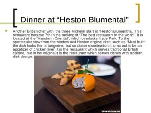 "Dinner at ""Heston Blumental"" Another British chef with the three Michelin sta"