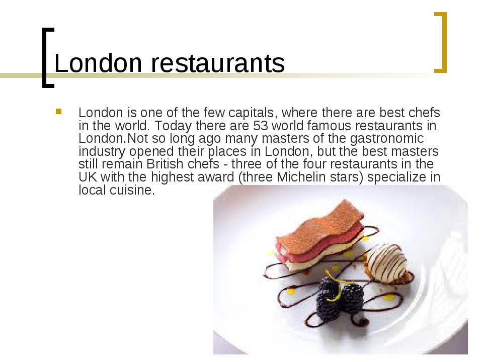 London restaurants London is one of the few capitals, where there are best ch...