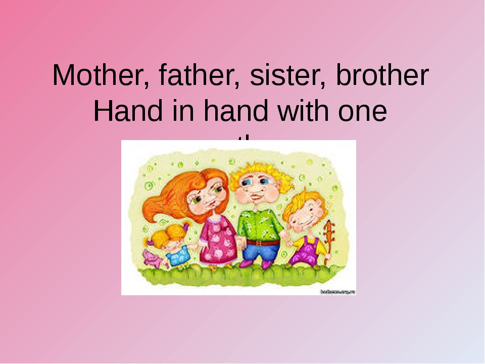 Mother, father, sister, brother Hand in hand with one another.