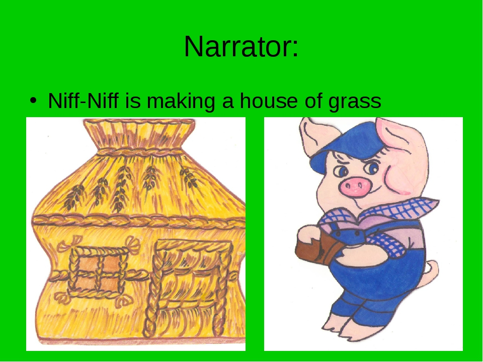 Narrator: Niff-Niff is making a house of grass