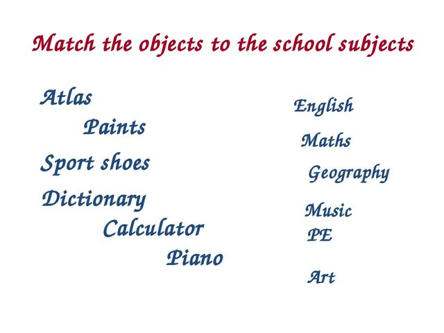 Match the objects to the school subjects Atlas Paints Sport shoes Dictionary...