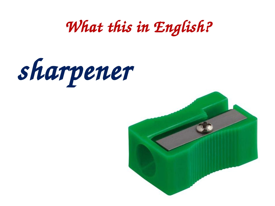 What this in English? sharpener