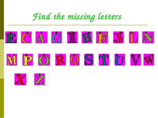 Find the missing letters