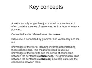 Key concepts A text is usually longer than just a word or a sentence. It ofte