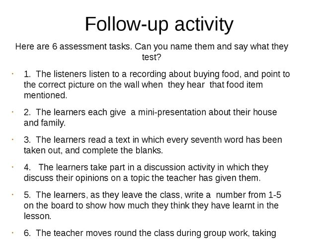 Follow-up activity Here are 6 assessment tasks. Can you name them and say wha...