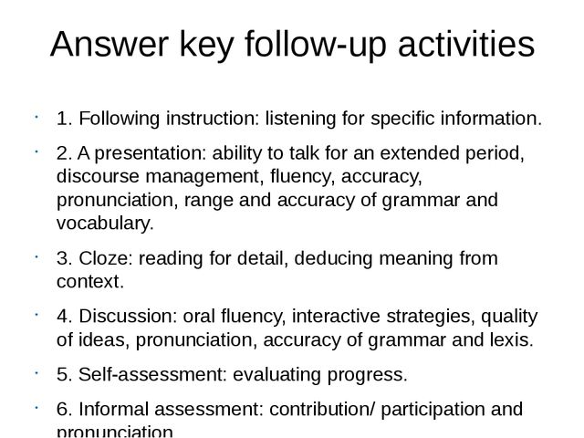 Answer key follow-up activities 1. Following instruction: listening for speci...