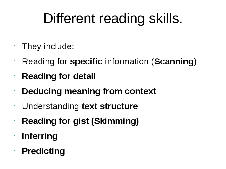 Different reading skills. They include: Reading for specific information (Sca...