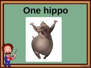One hippo