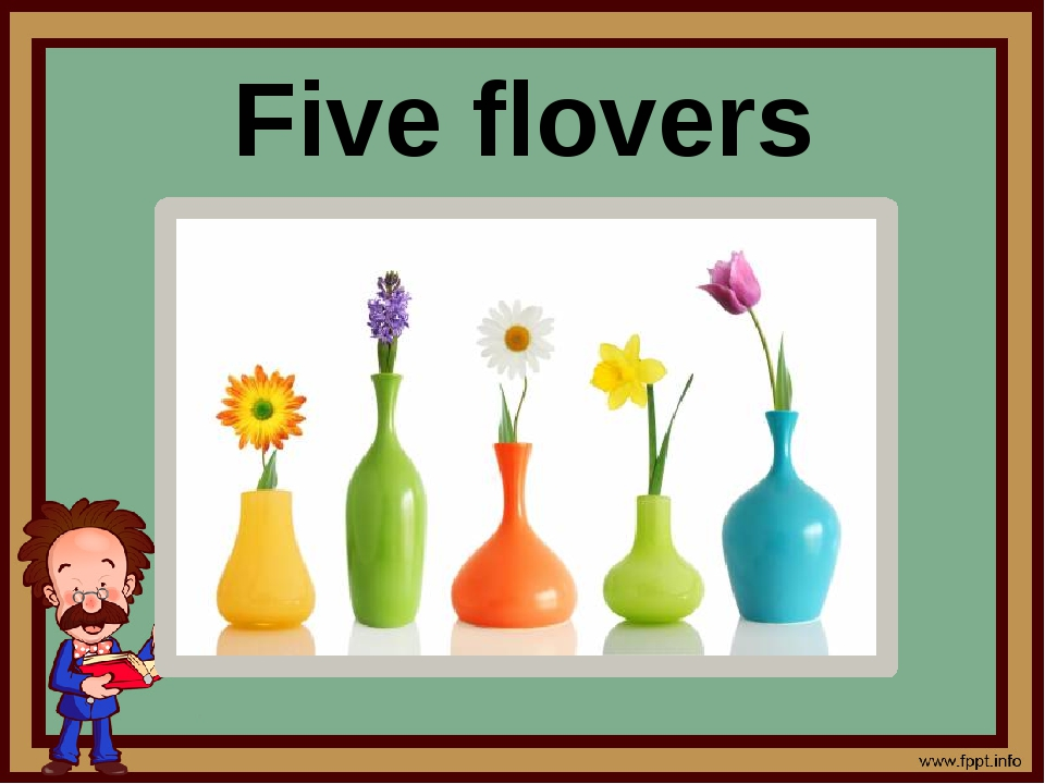 Five flovers
