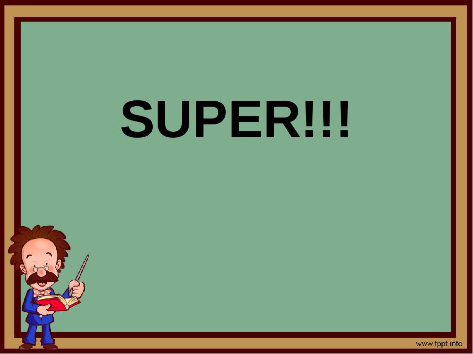 SUPER!!!