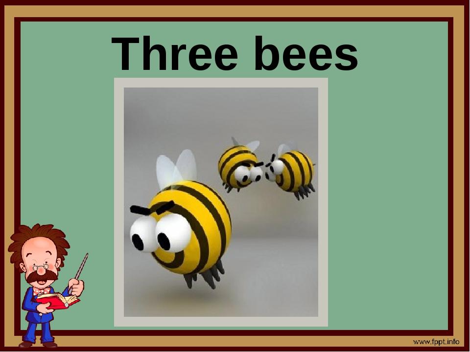 Three bees