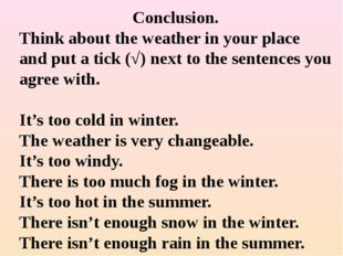 Conclusion. Think about the weather in your place and put a tick (√) next to