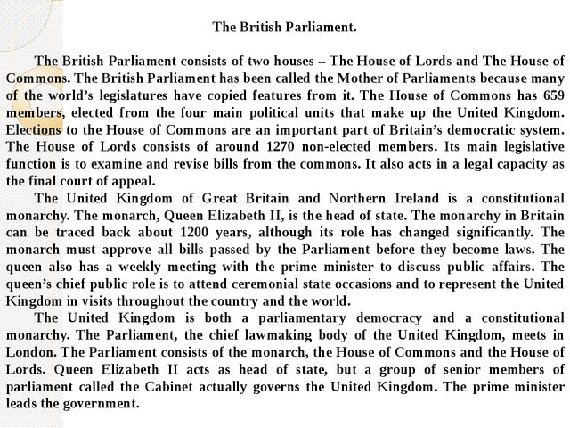 The British Parliament. The British Parliament consists of two houses – The...