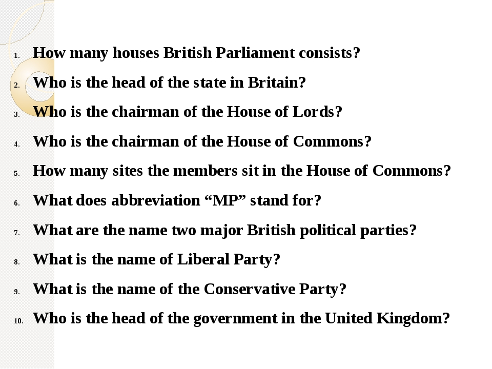 How many houses British Parliament consists? Who is the head of the state in...
