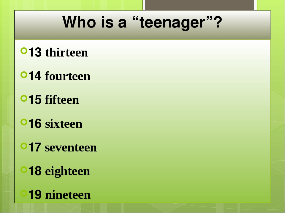"Who is a ""teenager""? 13 thirteen 14 fourteen 15 fifteen 16 sixteen 17 sevente..."