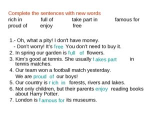 Complete the sentences with new words rich in full of take part in famous for