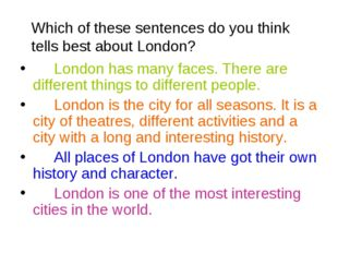 Which of these sentences do you think tells best about London? London has ma