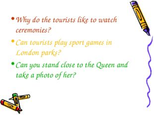 Why do the tourists like to watch ceremonies? Can tourists play sport games i