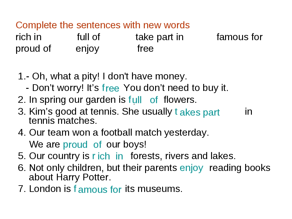 Complete the sentences with new words rich in full of take part in famous for...