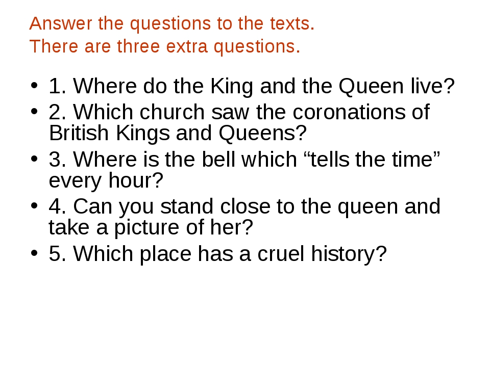 Answer the questions to the texts. There are three extra questions. 1. Where...