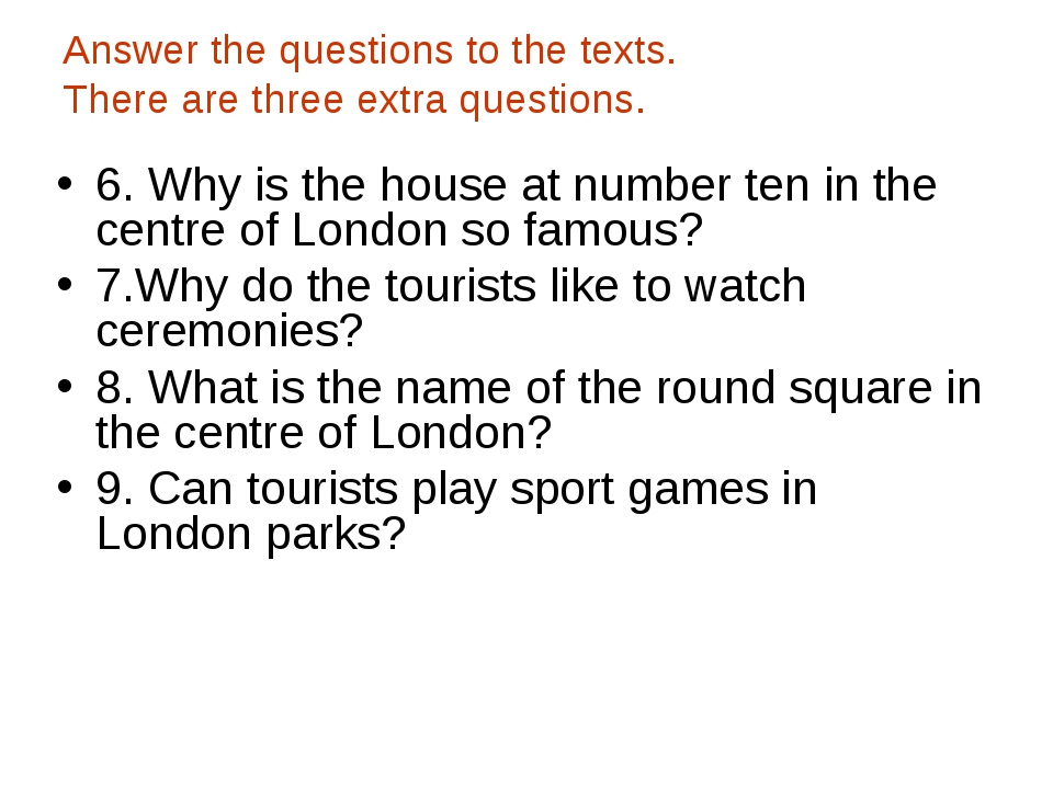 Answer the questions to the texts. There are three extra questions. 6. Why is...