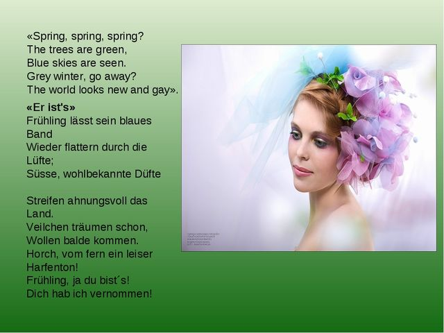 «Spring, spring, spring? The trees are green, Blue skies are seen. Grey wint...