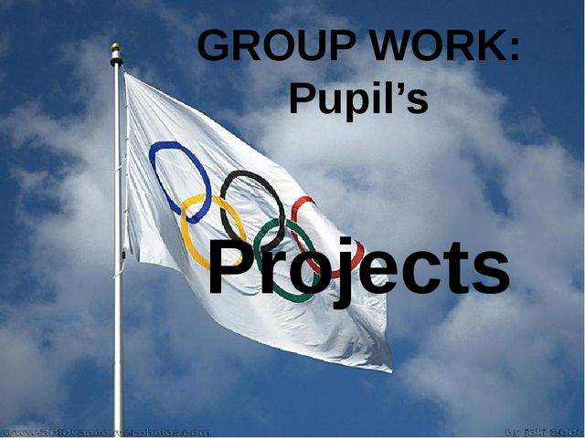 Group work Projects: GROUP WORK: Pupil's Projects
