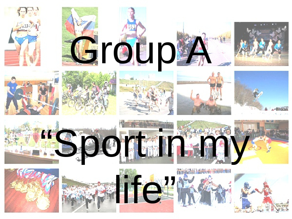 "Group A ""Sport in my life"""